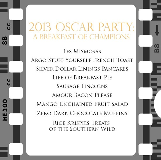 Oscar party menu.  The food is named after the flicks, but not really based on them.