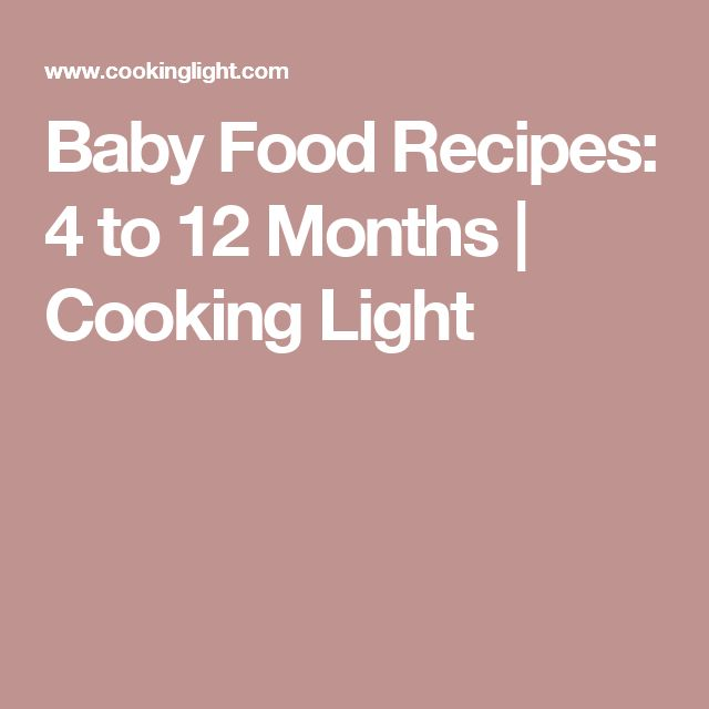 Baby Food Recipes: 4 to 12 Months | Cooking Light