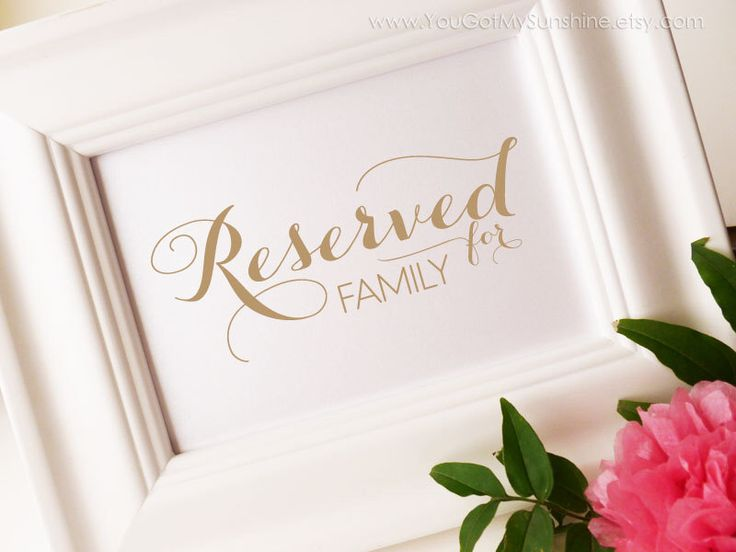 DIY, Printable Wedding Sign, Reserved for Family, Brides Family, Grooms Family, Reserved Table,5x7, gold, taupe, Instant Download, CAROLA by YouGotMySunshine on Etsy https://www.etsy.com/listing/213770920/diy-printable-wedding-sign-reserved-for