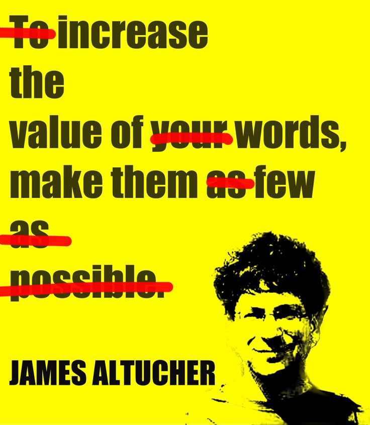 """""""To increase the value of your words, make them as few as possible."""""""