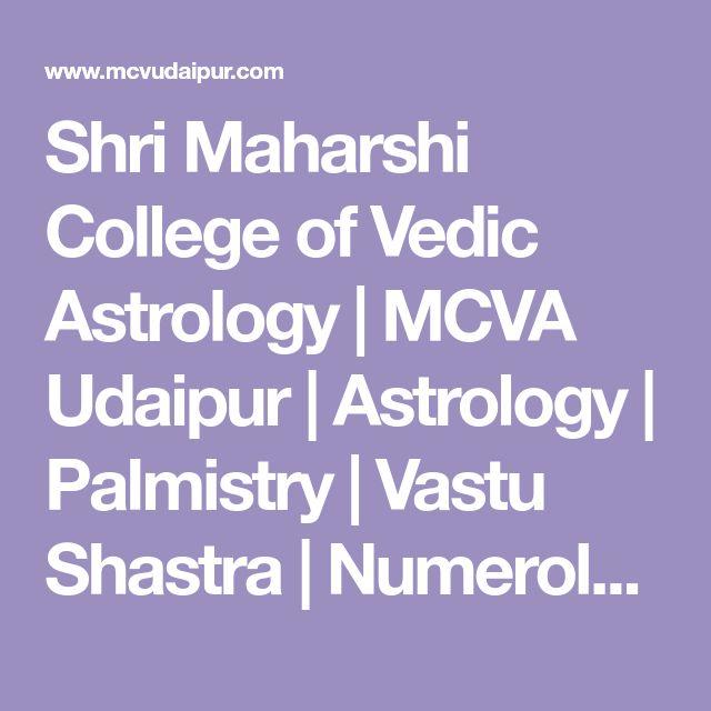 Shri Maharshi College of Vedic Astrology | MCVA Udaipur | Astrology | Palmistry | Vastu Shastra | Numerology | Tarot Reading | Feng Shui Chinese Astrology | Gems & Crystals
