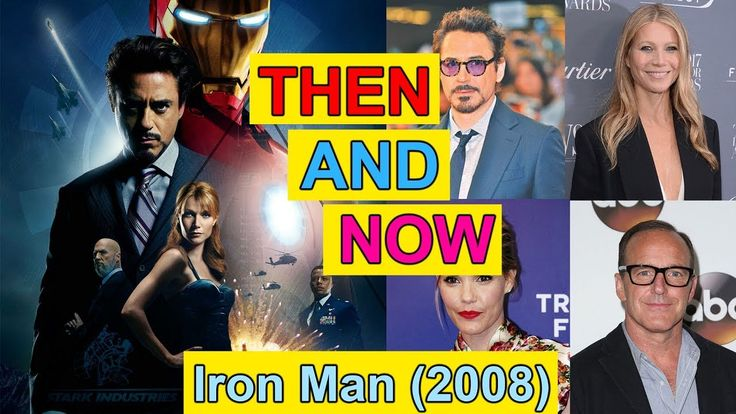 Iron Man Actor & Actress Then and Now - Before and After - Movies and Re...