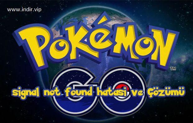 Pokemon Go GPS Signal Not Found Hatası Çözüm