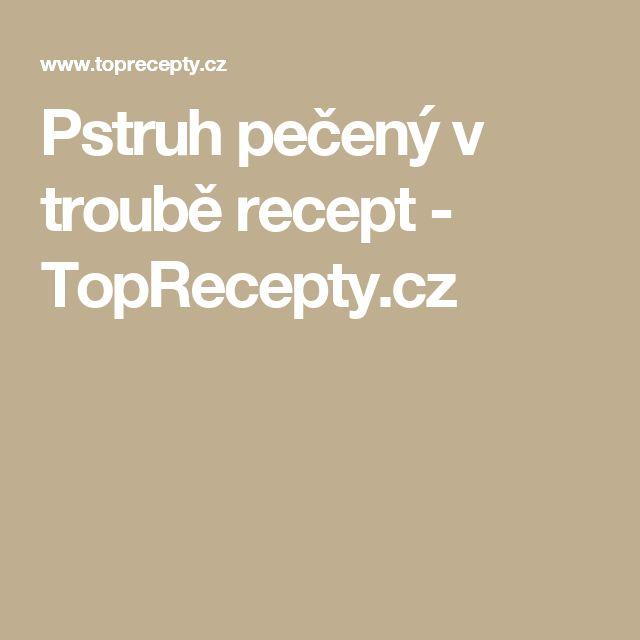 Pstruh pečený v troubě recept - TopRecepty.cz