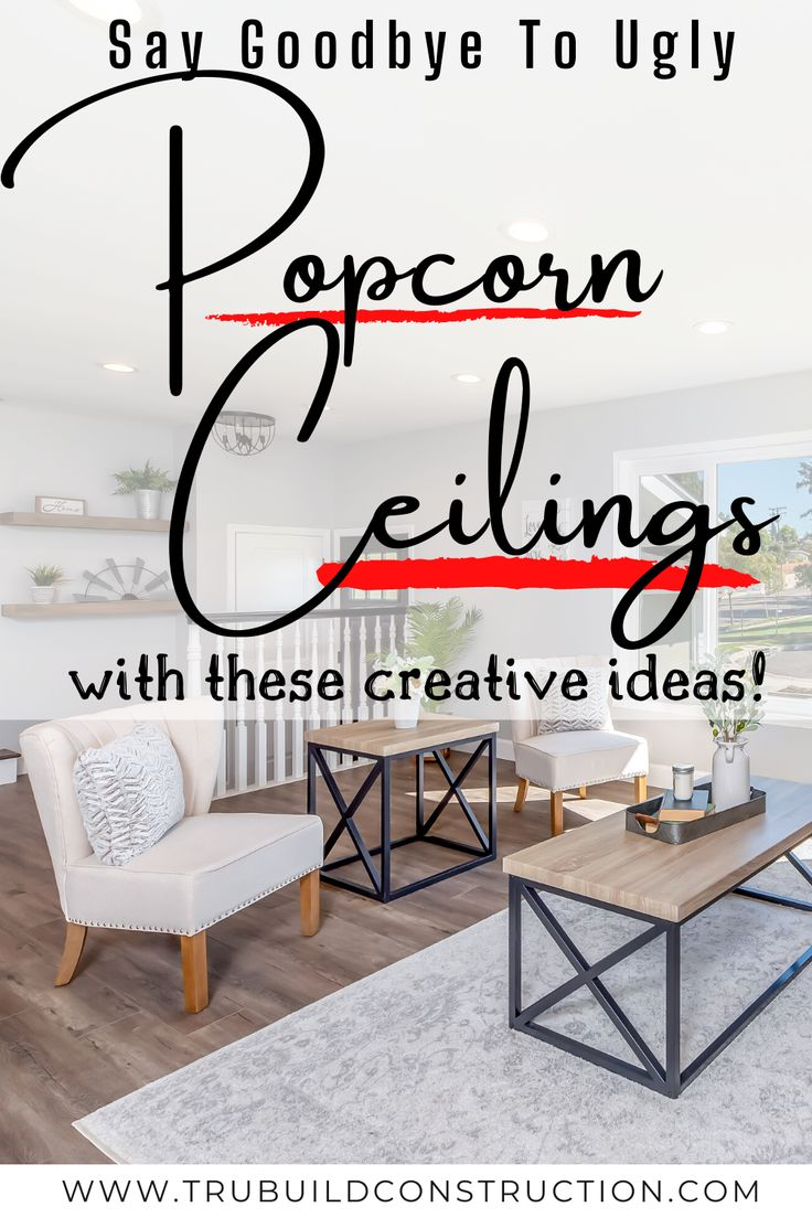 4 creative ways to get rid of your popcorn ceiling