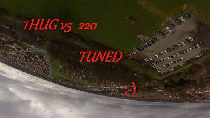 THUG V5 - 220 - TIGER 2206 - FREESTYLE - MAIDEN - FLIGHT