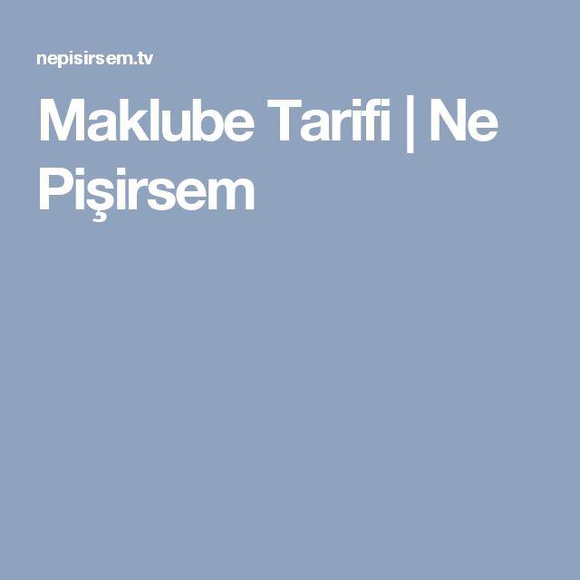 Maklube Tarifi   Ne Pişirsem