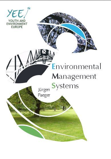 Environmental Management Systems | Info for young people on legislative frameworks, vocabulary, PDCA cycles etc. http://yeenet.eu/images/stories/documets/Publications/General_Publications/EMS_EN_online.pdf