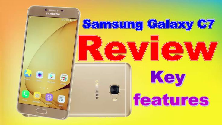 Samsung Galaxy C7 Review | Samsung Galaxy C7 Unboxing | Samsung Galaxy C7 key features