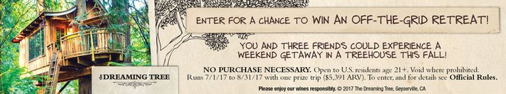 Check out this The Dreaming Tree Wines Treehouse Sweepstakes