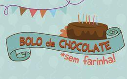 Receita: Bolo de Chocolate sem Farinha