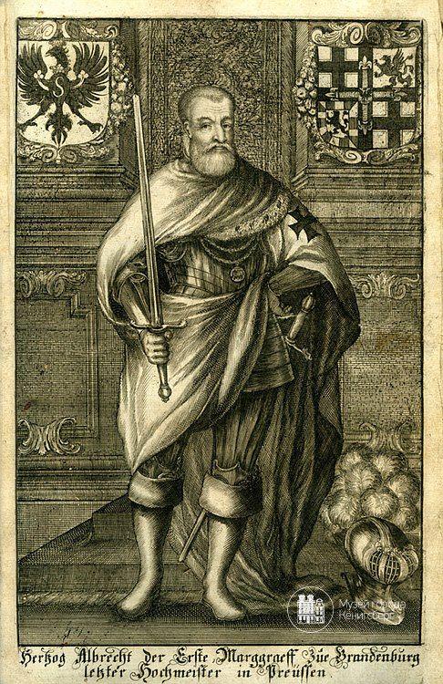Великий Магистр Тевтонского ордена Альбрехт Бранденбургский, который по совету Мартина Лютера перешёл в протестантизм, в 1525 году преобразовал земли Тевтонского ордена в Пруссии в светское герцогство. Альбрехт Бранденбургский (годы правления как герцог 1525-1568 гг.) является первым герцогом Прусским.