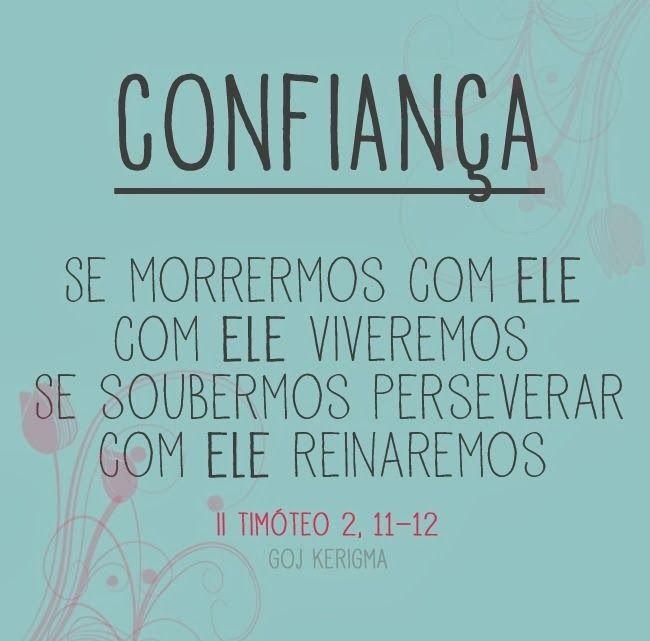 Palavra de Confiança - II Timóteo 2: 11-12 | Veja mais em http://senhorainspiracao.blogspot.com.br/search/label/Palavra%20de%20Deus