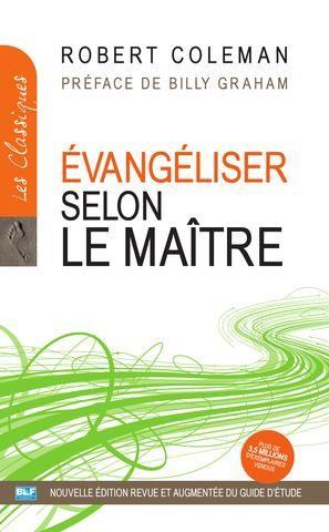 Évangeliser selon le Maître - Robert Coleman - Nouvelle édition 2013