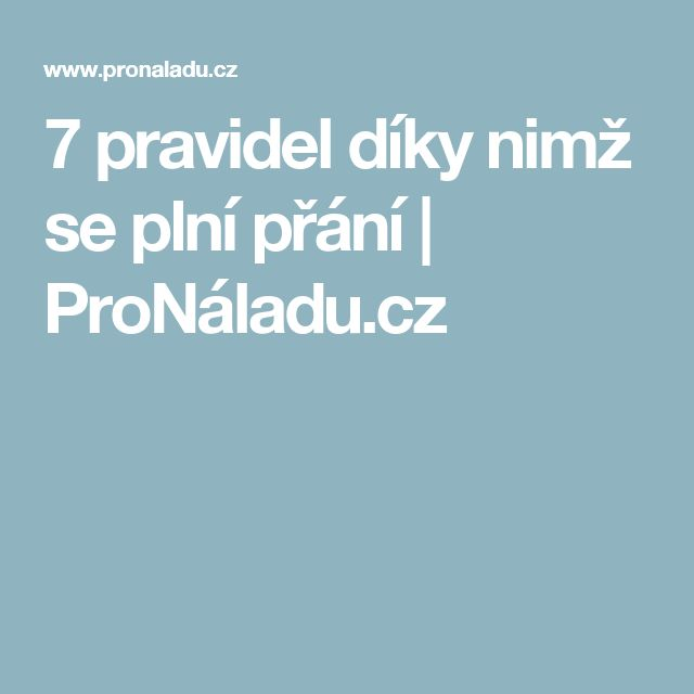 7 pravidel díky nimž se plní přání | ProNáladu.cz