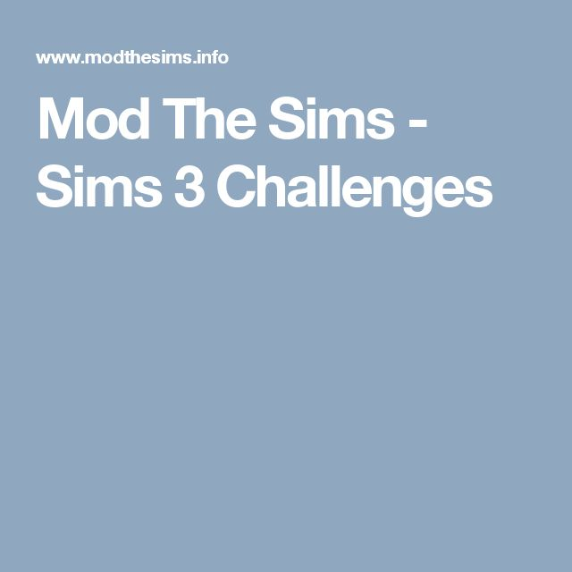 Mod The Sims - Sims 3 Challenges