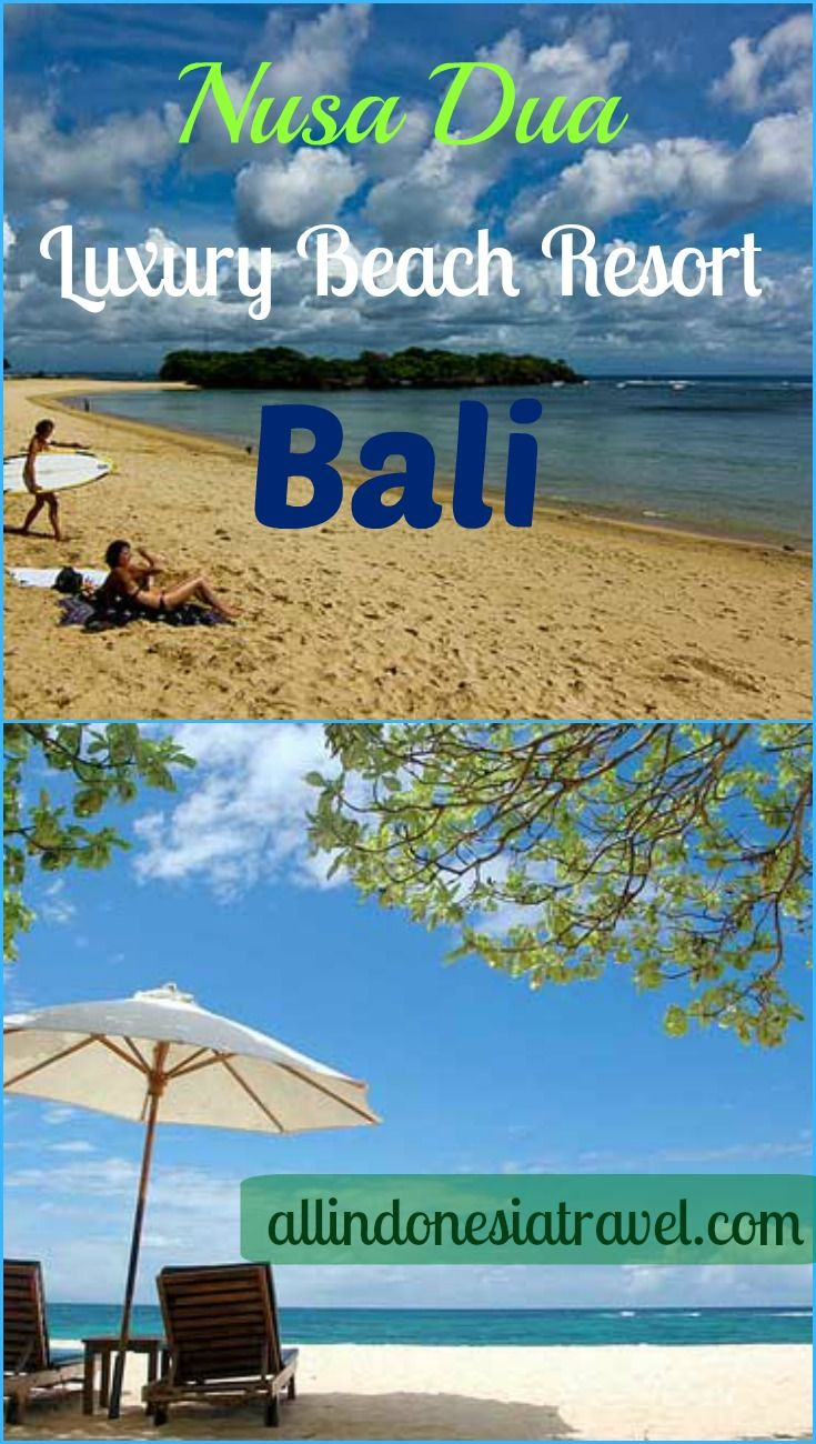 Nusa Dua : The Luxury Beach Resort of Bali | Travel Guide to Bali | http://allindonesiatravel.com