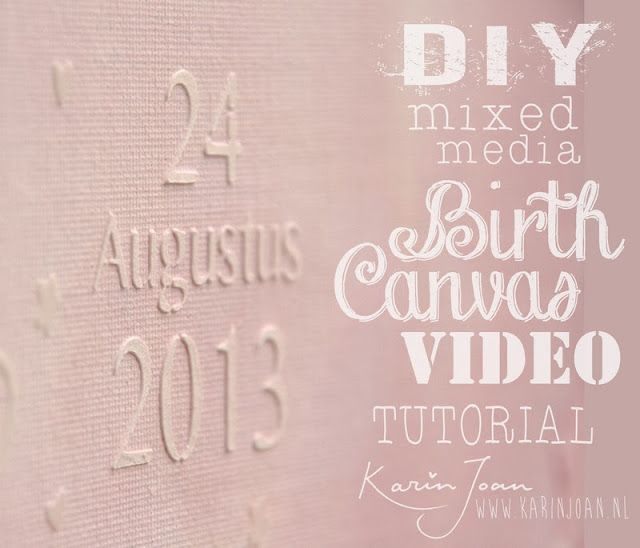 DIY Mixed Media Birth Canvas Tutorial VIDEO - Make your own Word Stencils using your digital Cutting machine and Modeling Paste - Colored background with distress inks - Another Karin Joan Craftproject
