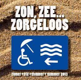 Zon, zee, zorgeloos aan de Vlaamse kust.Iedereen heeft recht op een zorgeloze vakantie. Maar voor sommige mensen is een bezoek aan de Vlaamse kust een moeilijke zaak. De omgeving is niet altijd toegankelijk waardoor onder andere voor personen met een handicap een dagje aan zee niet zonder hindernissen verloopt. De gemeenten Nieuwpoort, Westende, Middelkerke, Oostende, De Haan, Vosseslag, Wenduine en Zeebrugge hebben daarom het initiatief 'Zon, zee…zorgeloos' uitgewerkt.