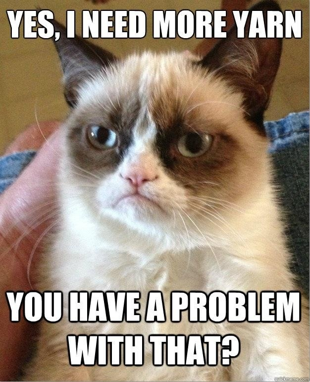 Grumpy cat needs more yarn. Right meow.