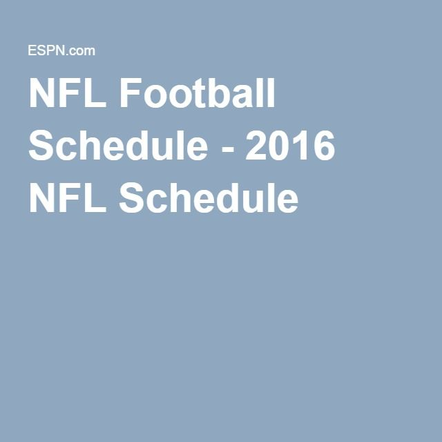 NFL Football Schedule - 2016 NFL Schedule