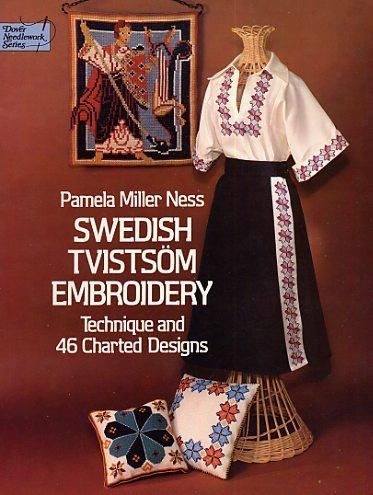 Swedish Tvistsom Embroidery: Technique and 46 Charted Designs (Dover Needlework): Pamela Miller Ness: 9780486241494: Amazon.com: Books