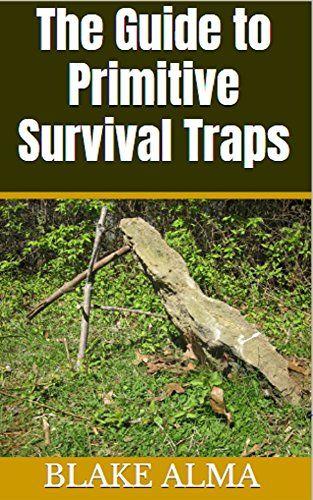FREE Ebook! The Guide to Primitive Survival Traps by Blake Alma https://www.amazon.com/dp/B06XZQGFWG/ref=cm_sw_r_pi_dp_x_cbc5yb1A3AS8B