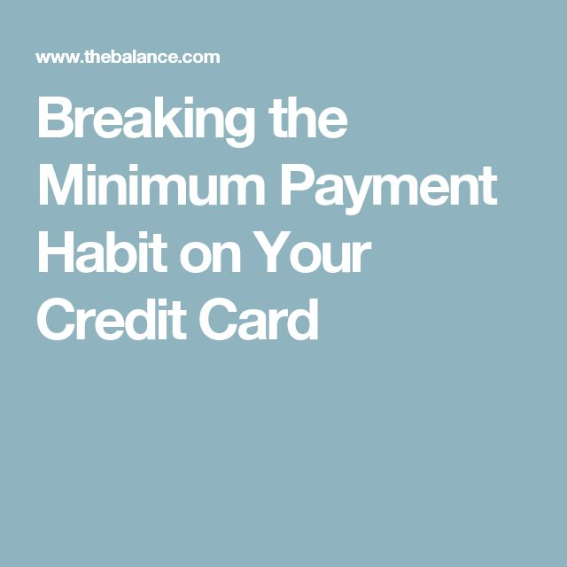 Breaking the Minimum Payment Habit on Your Credit Card