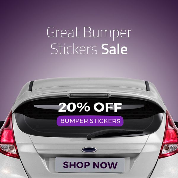 Great Bumper Stickers Sale - 20% OFF for orders above $105! Order now!
