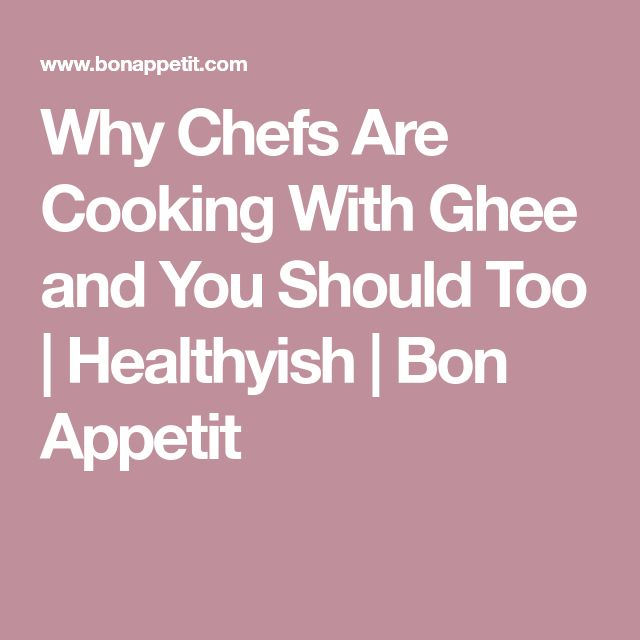 Why Chefs Are Cooking With Ghee and You Should Too | Healthyish | Bon Appetit