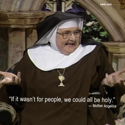 https://churchpop.com/2015/07/28/18-mother-angelica-quotes-that-hit-it-right-on-the-nose/