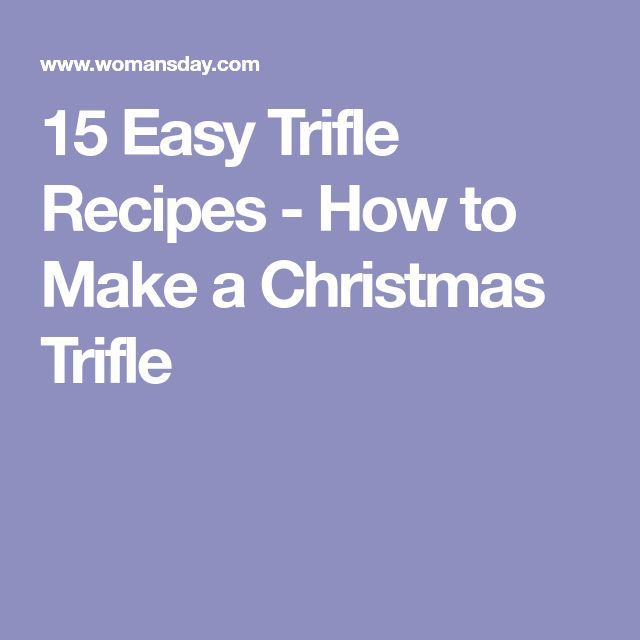 15 Easy Trifle Recipes - How to Make a Christmas Trifle