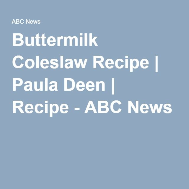 Buttermilk Coleslaw Recipe | Paula Deen | Recipe - ABC News
