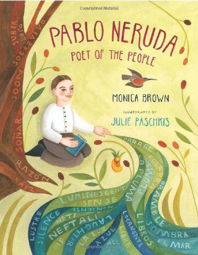 Pablo Neruda: Poet of the People by Monica Brown http://www.amazon.com/dp/080509198X/ref=cm_sw_r_pi_dp_ktbyub0NYKPSJ