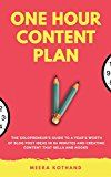 The One Hour Content Plan: The Solopreneurs Guide to a Years Worth of Blog Post Ideas in 60 Minutes and Creating Content That Hooks and Sells by Meera Kothand (Author) #Kindle US #NewRelease #Computers #Technology #eBook #AD