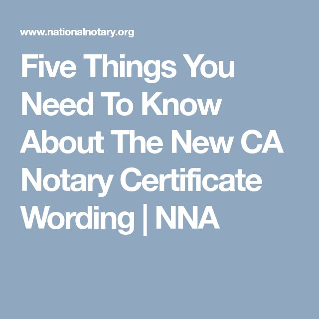Five Things You Need To Know About The New CA Notary Certificate Wording | NNA