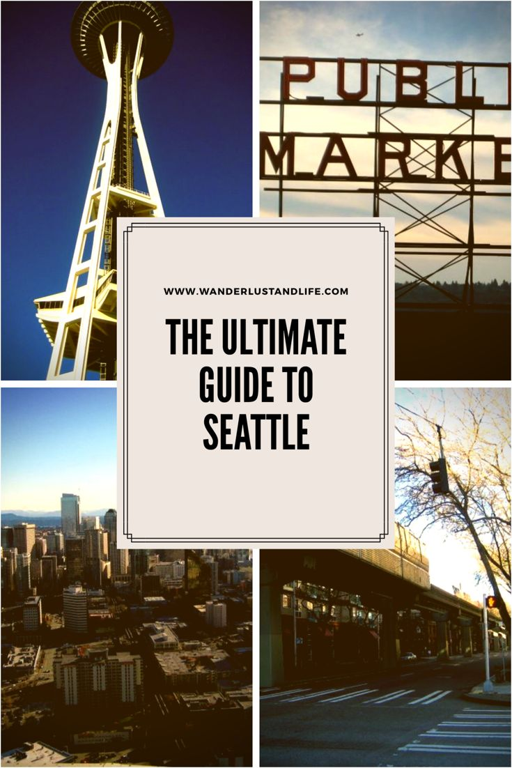 The Ultimate Guide to Seattle Wanderlust