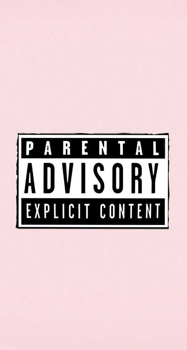 PARENTAL ADVISORY EXPLICIT CONTENT - Phone Wallpaper