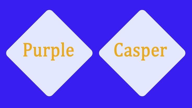 Purple vs Casper Mattress Comparison | Casper vs Purple