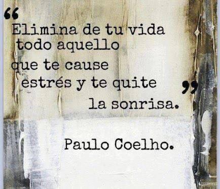 """""""Elimina de tu vida todo aquello que te cause estrés y te quite la sonrisa."""" #PauloCoelho #Citas #Frases @Candidman"""