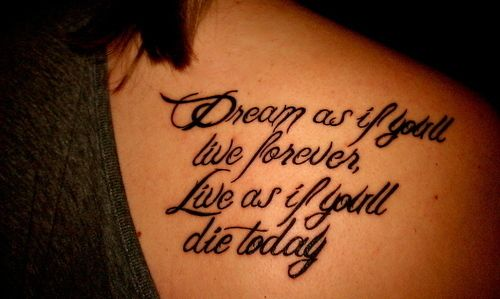 James Dean quote as a tattoo, i'm in love with it ♥