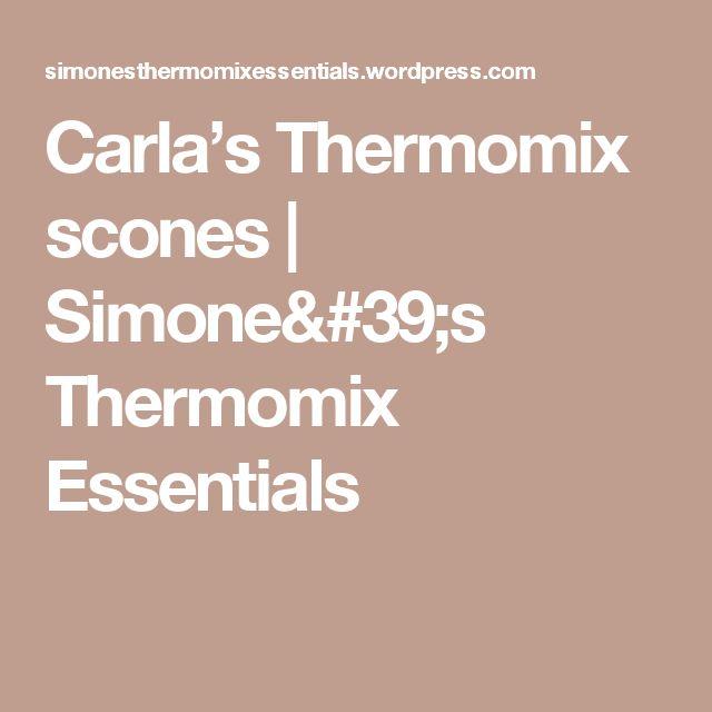 Carla's Thermomix scones   Simone's Thermomix Essentials