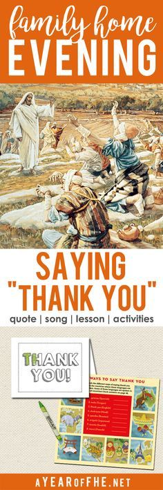 """A Year of FHE // a Family Home Evening lesson about about the importance of saying """"Thank You"""" to those who help us. Includes the story of the 10 Lepers. Includes Lesson, quote, song, and two activites, including a free downloadable THANK YOU card for kids to give their church leaders, parents, or friends.  #lds #thankfulness #thanksgiving"""