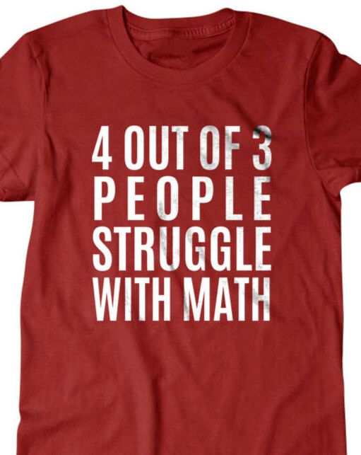 Math T-shirt, funny math shirt, Funny T Shirts for Men | T Shirts for Boyfriend & Husband | Lovely Gifts for Dad | PorpoiseTs by PorpoiseTees on Etsy https://www.etsy.com/listing/523022379/math-t-shirt-funny-math-shirt-funny-t