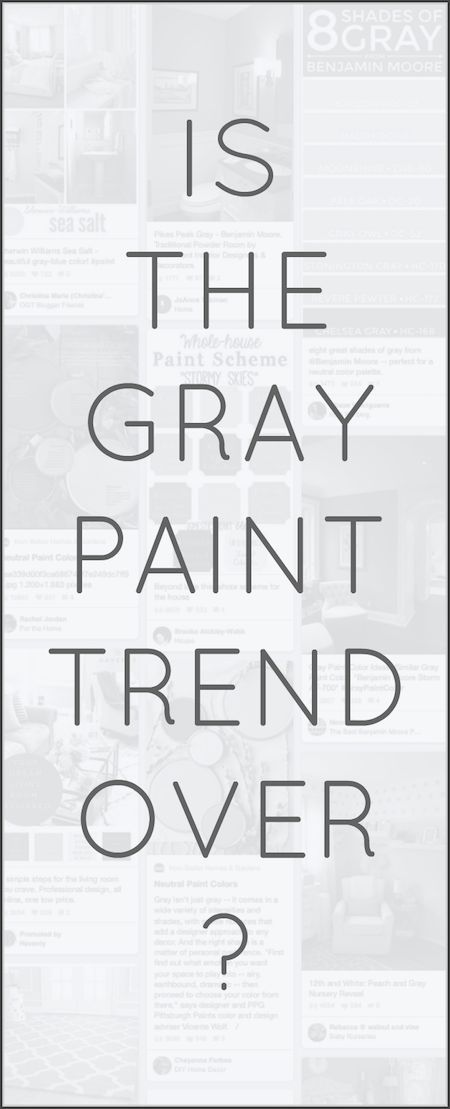 Is The Gray Paint Fad Finally Over? | Colour gray, Wall ...