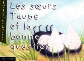 Les soeurs Taupe et la bonne question ~ Éditions Les 400 coups