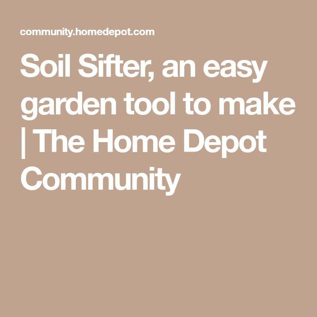 Soil Sifter An Easy Garden Tool To Make The Home Depot Community Homegardentools Easygardening Gardening Pinterest Gardens