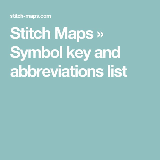 Stitch Maps » Symbol key and abbreviations list