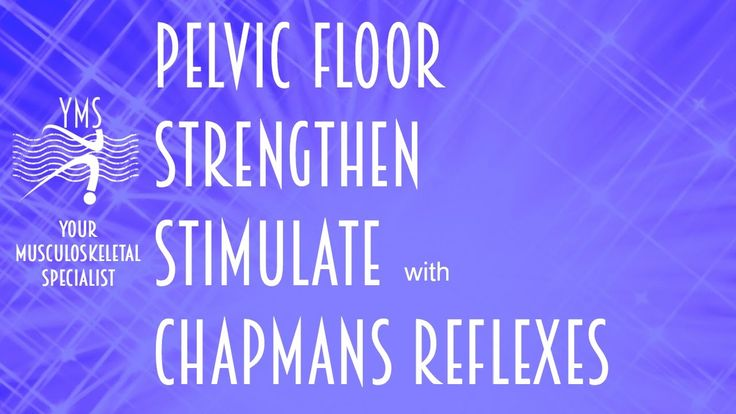 Pelvic Floor Strengthen Stimulate with Chapmans Reflexes