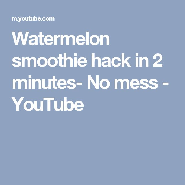 Watermelon smoothie hack in 2 minutes- No mess - YouTube